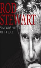 Rod Stewart - Some guys have all the luck [1 DVD]