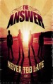 The Answer - Never Too Late (Bonus DVD) [1 DVD]